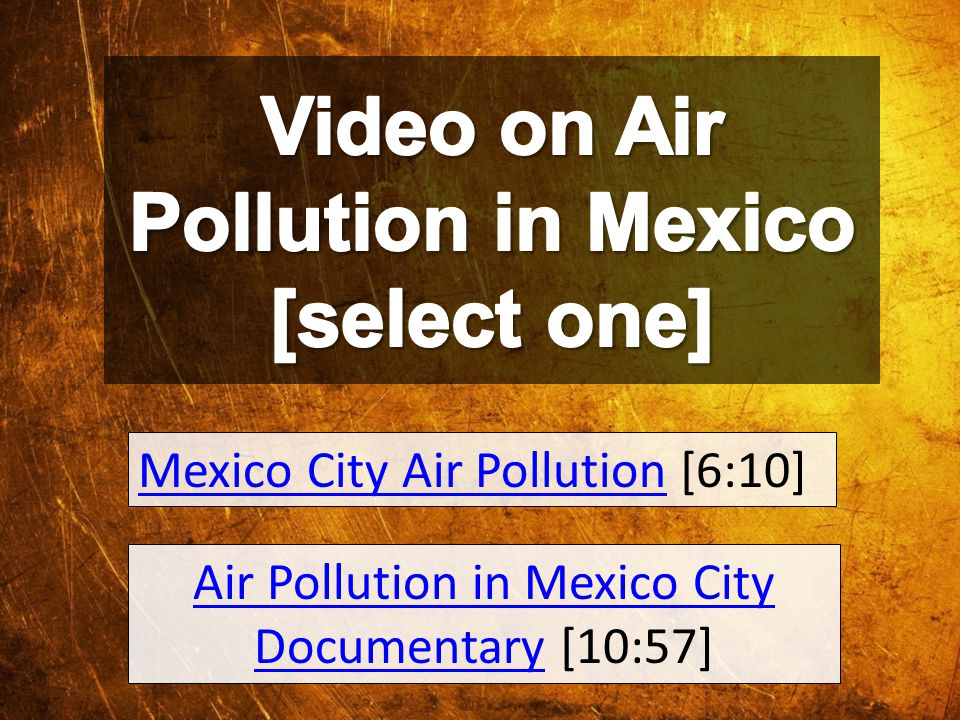 Video on Air Pollution in Mexico [select one]